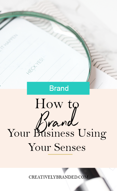 How to Brand Your Business Using Your Senses